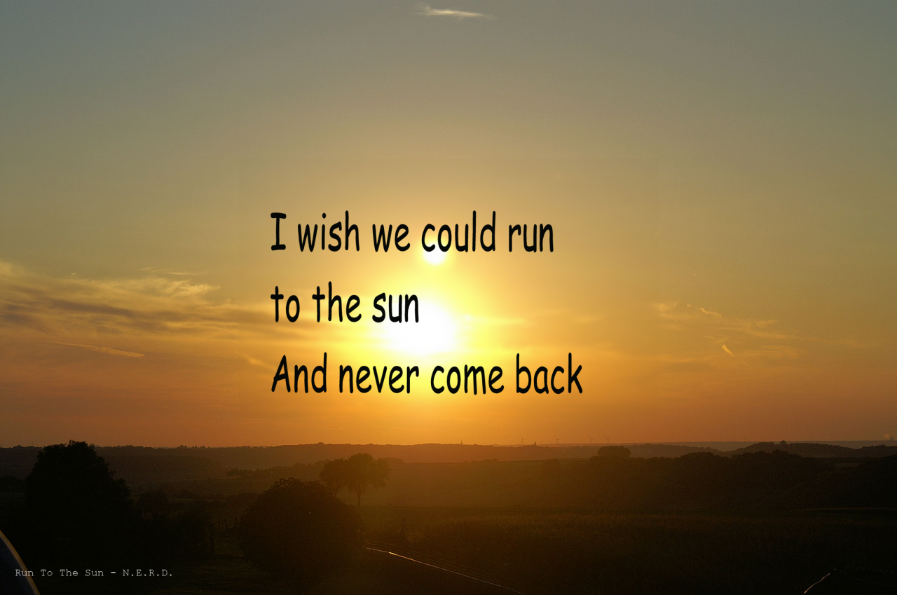 Quote 16: N*E*R*D* – Run To The Sun