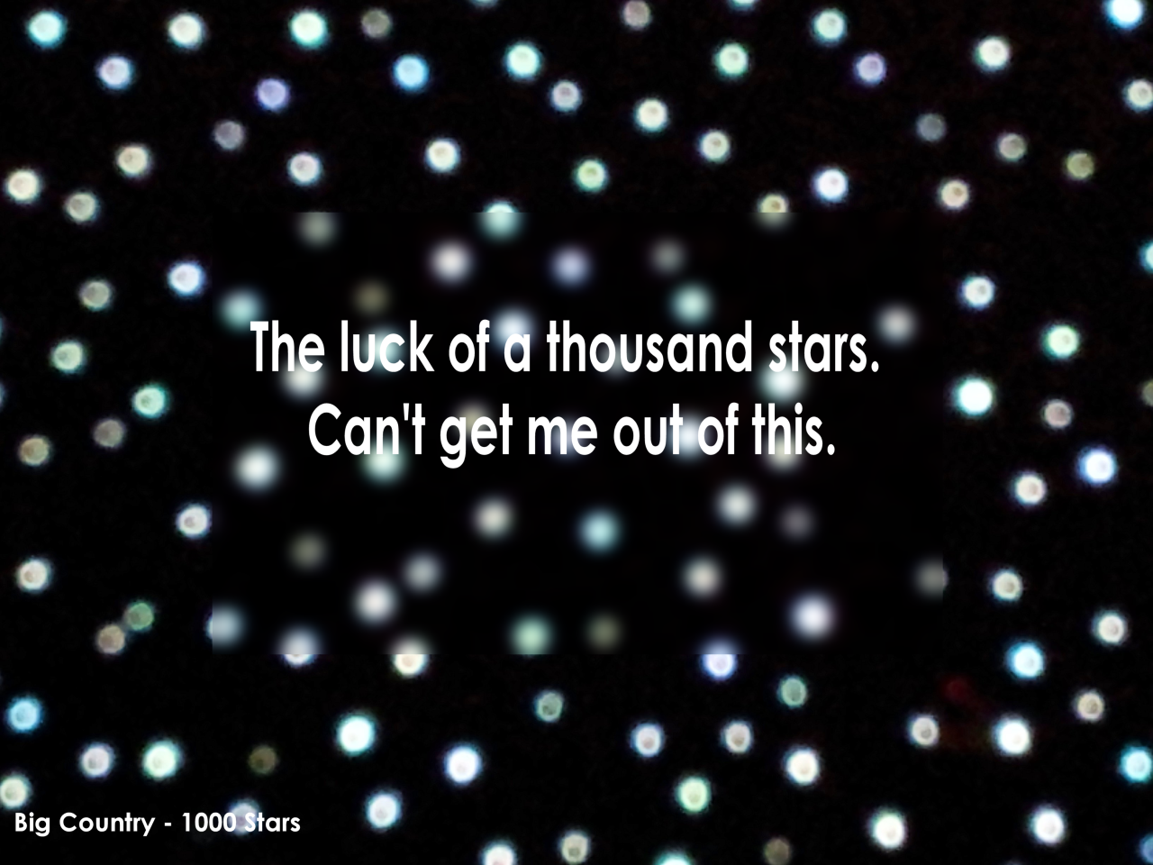 Quote 17: Big Country – 1000 Stars